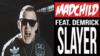 "Madchild – ""Slayer"" ft. Demrick"