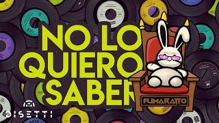 No Lo Quiero Saber (Audio + Set ) Fumaratto Oficial
