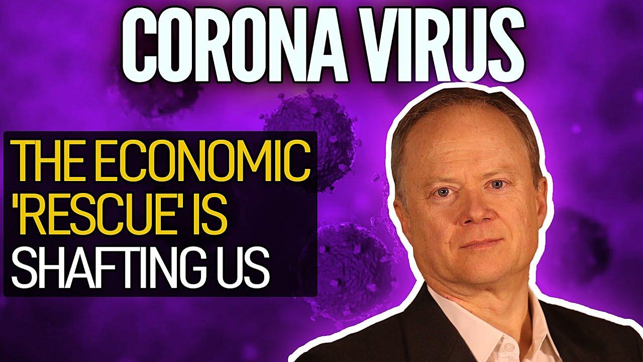 Coronavirus: The Economic 'Rescue' Is Shafting Us