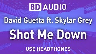David Guetta ft. Skylar Grey - Shot Me Down | 8D AUDIO