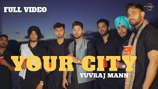 YOUR CITY (full video) | YUVRAJ MANN  |  Latest Punjabi Song 2020
