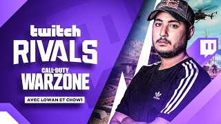 TWITCH RIVALS : WARZONE AVEC LOWAN & CHOWH1 !