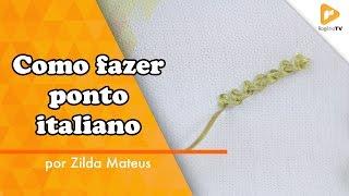 Como fazer o ponto italiano bordado – Zilda Mateus
