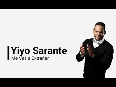 Yiyo Sarante  -Me vas a Extrañar (LETRAS)(Salsa 2017)