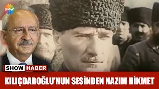 Kılıçdaroğlu'nun Sesinden Nazım Hikmet