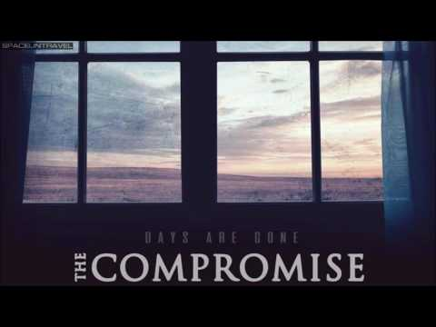 The Compromise -  Days Are Gone