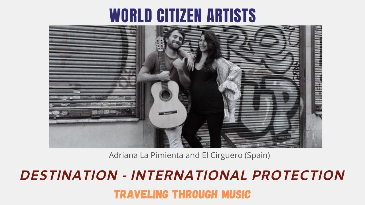 Traveling Through Music - Destination: International Protection (Adriana La Pimienta & El Cirguero)
