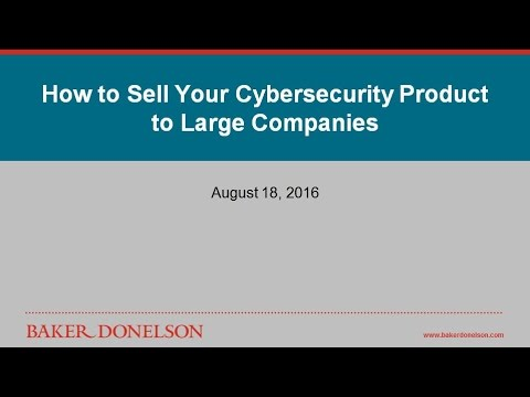 How to Sell Your Cybersecurity Product to Large Companies
