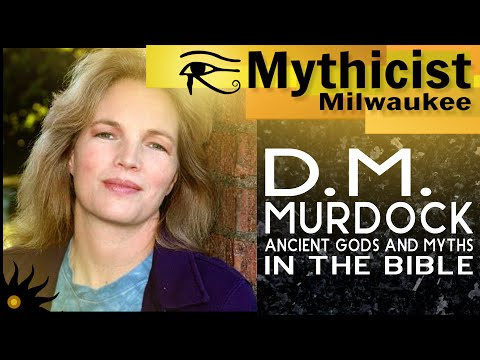 D.M. Murdock: Ancient Gods and Myths in the Bible
