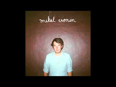 Mikal cronin you gotta have someone