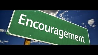Intro: Words of Encouragement