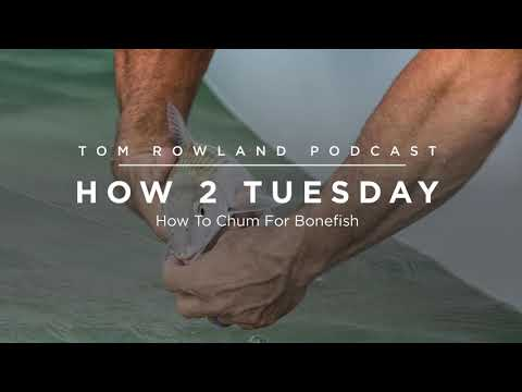 HOW 2 TUESDAY #35 - How To Chum For Bonefish