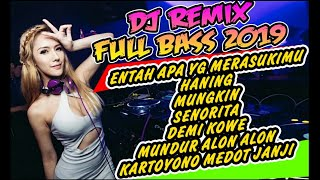 Dj Remix ENTAH APA YANG MERASUKIMU #HANING #MUNGKIN # SENORITA # LILLY # DEMI KOWE # MUNDUR ALON2
