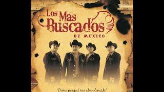 Porque Me Abandonaste - Los Más Buscados De México