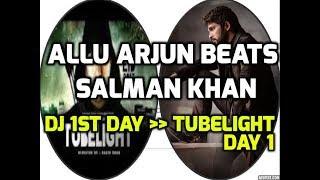 DJ vs tubelight 1st day collections|Allu Arjun beats Salman Khan