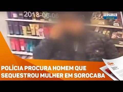 Polícia procura homem que sequestrou mulher em Sorocaba - TV SOROCABA/SBT