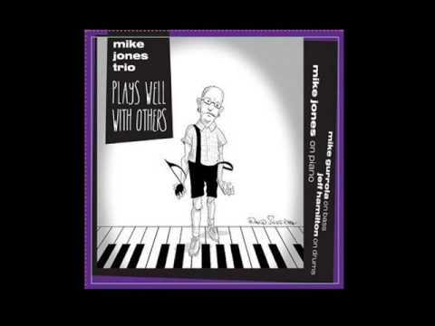 Mike Jones Trio - I'm Old Fashioned