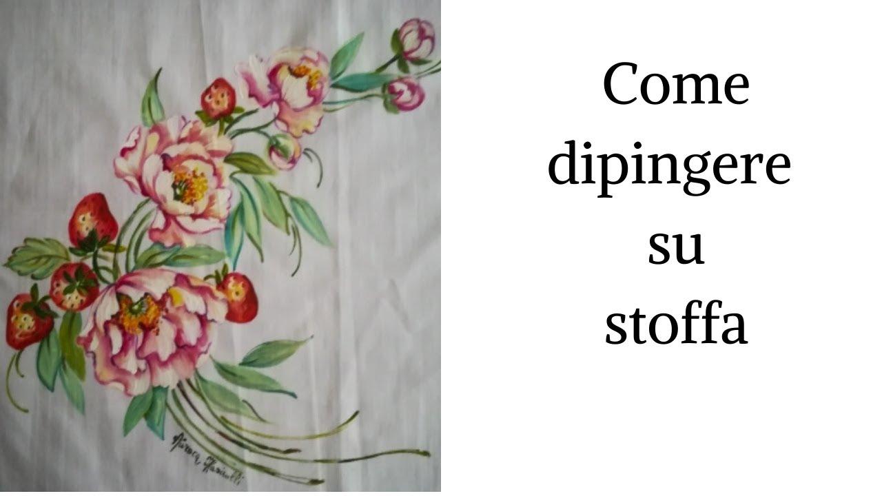 pittura su tessuto - youtube - Decorazioni Su Stoffa