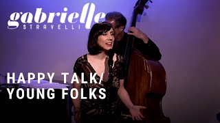 "Gabrielle Stravelli - ""Happy Talk/Young Folks"""