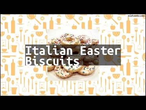 Recipe Italian Easter Biscuits
