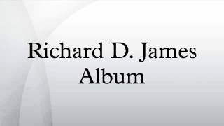 Richard D. James Album