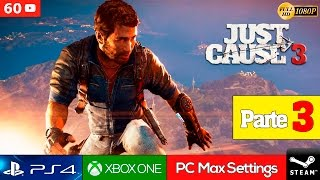Just Cause 3 Parte 3 Español Gameplay PC Ultra 1080p 60fps | Final del Acto 1