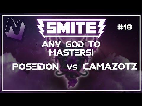 Smite: S4 Summer Split Duel! | | Any God to Masters! | Poseidon vs Camaztoz | #18