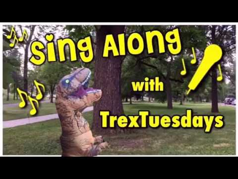 Sing Along with TrexTuesdays!