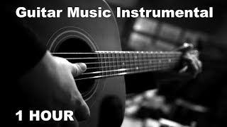 Guitar Music & Guitar Music Instrumental: 1 Hour of Guitar Music Best (2018 Collection #1)