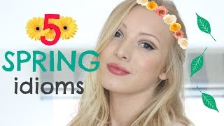 5 Spring Idioms | English Vocabulary Lesson*