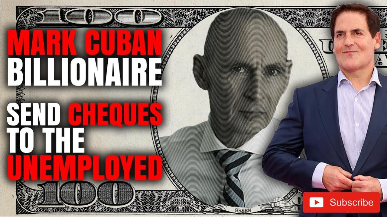 Mark Cuban Billionaire says send the cheques to the unemployed Nigel Green deVere CEO