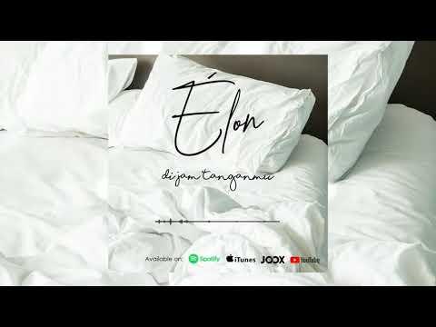 Élon - Di Jam Tanganmu ( Official Audio )