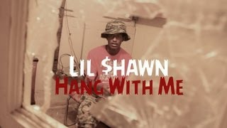 Lil $hawn-Hang With Me| Shot By @A309Vision