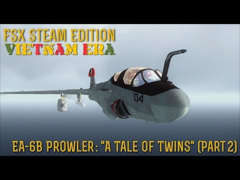 "[FSX SE] VIETNAM ERA:  EA-6B Prowler ""A Tale Of Twins"" (Part 2)"