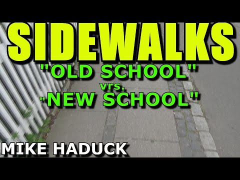 SIDEWALKS  Old School vrs New School Mike Haduck