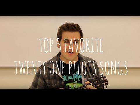 MY TOP 5 TWENTY ONE PILOTS SONGS!!!!