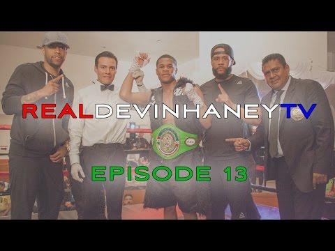 RealDevinHaneyTV Episode 13 - Devin Haney gets the WBC Youth Lightweight World Title