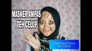 Masker Ampas Teh Celup & Manfaat Ampas Teh
