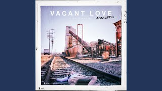 Vacant Love (feat. Blake Rose) (Acoustic)