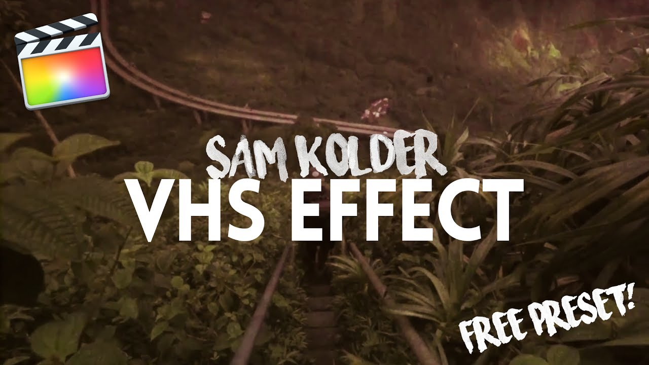 NEW SAM KOLDER VHS EFFECT (FREE Preset) - Final Cut Pro Tutorial