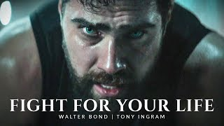 FIGHT FOR YOUR LIFE - Best Motivational Speech Video (Featuring Walter Bond)