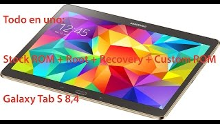 Mega-Tutorial: Flasheo + Root + Recovery de Galaxy Tab S 8.4