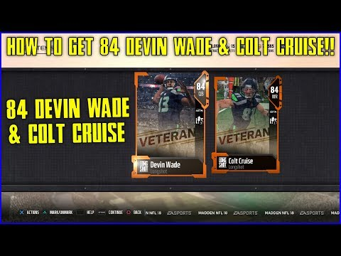 HOW TO GET 84 OVERALL DEVIN WADE & COLT CRUISE IN MADDEN 18 ULTIMATE TEAM!!