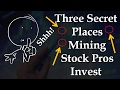 Three Secret Places Mining Stock Pros Invest