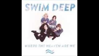 Swim Deep - Where the Heaven Are We full whole album