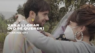 Adrian Bello - Vas A Llorar (No Sé Querer) | Making Of
