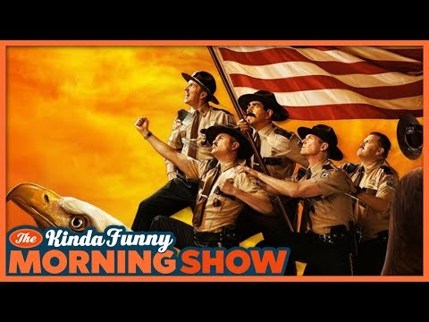Super Troopers 2 Review - The Kinda Funny Morning Show 04.20.18