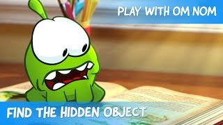 Find the Hidden Object - Om Nom Stories: Home Sweet Home