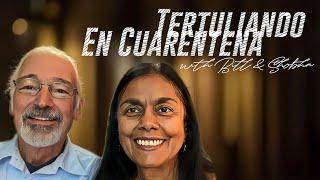 #TertuliandoEnCuarentena with Bill Duncan & Shobha Dandeker