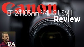 Canon EF 24-105mm f/4L IS II | Final Review | Dustin Abbott